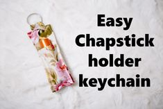 Easy chapstick holder sewing tutorial