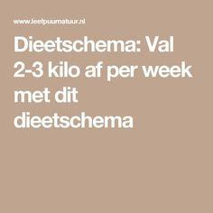 Dieetschema: Val kilo af per week met dit dieetschema Loose Weight Fast, Lose Weight, Weight Loss, Weith Watchers, Dieet Plan, Healthy Life, Healthy Living, Stay Healthy, Spiritual Health