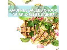 Gaufres salées avec des choux de Bruxelles saines recette - healthyfoodcreation Green Beans, Vegetables, Index, Food, Savory Waffles, Kitchens, Brussels Sprouts, Dinner, Healthy