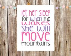 Let Her Sleep For When She Wakes She Will Move Mountains | Nursery Art | Wall Art | Subway Art | 5x7 | 8x10 | 11x14