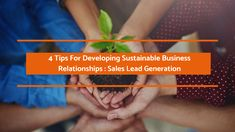 The success of your sales lead generation effort depends a great deal on your ability to develop long-lasting business relationships. The post offers useful tips for developing fruitful relationships with prospective buyers.