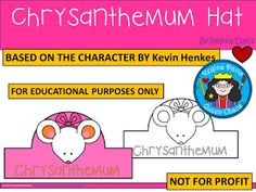 Free Chrysanthemum Hat. Based on the story by Kevin Henkes. Not For Profit. For Educational Purposes Only. Enjoy! Regina Davis aka Queen Chaos at Fairy Tales And Fiction By 2.