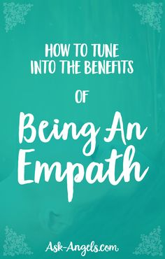 How to Tune Into the Benefits of Being An Empath