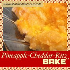 Pineapple~Cheddar~Ritz Bake!!! My friend made this and it was so good! Oddly it tasted so good paired with molé!!!!