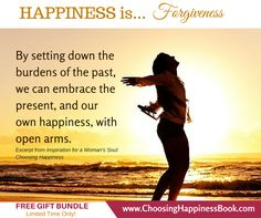 HAPPINESS is Forgiveness http://www.choosinghappinessbook.com/ #ChoosingHappiness