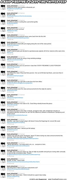 A Band Director's Class Time Twitter Feed.  When did this guy sit in on my rehearsal?