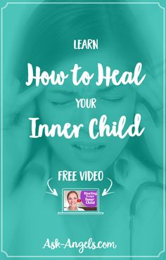 Learn How to Heal Your Inner Child