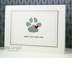 Cards by Rita: Pet Sympathy Card Making Inspiration, Making Ideas, Pet Sympathy Cards, Sympathy Quotes, Memorial Cards, Get Well Cards, Card Tags, Creative Cards, Greeting Cards Handmade