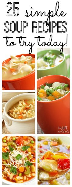 25 delicious, simple soup recipes to keep you warm all winter long. #soup #recipe #lunch #recipes #easy