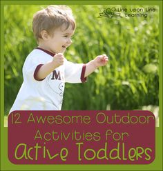 These 12 outdoor activities for active toddlers will help keep you busy this summer!