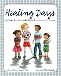 Books That Heal Kids: Book Review: Healing Days - A Guide for Kids Who Have Experienced Trauma