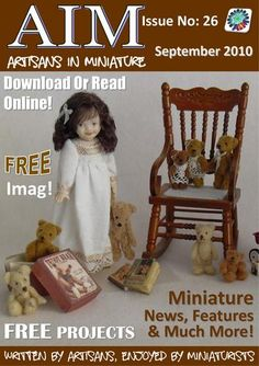 Artisans in Miniature Magazine - Download & Read Free!   AIM online archive!   Houses, dolls, furniture, accessories, inspiration, projects..