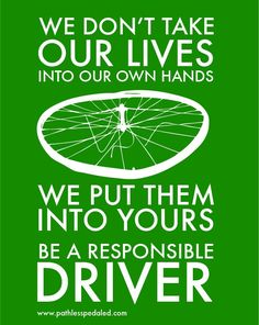 Everyone on the road has responsibility for themselves and for the safety of others. Share the road and drive/bike responsibly, pls.!