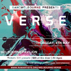 RAW Melbourne's Verse, happening May 4th, 2017.  https://www.rawartists.org/melbourne/verse
