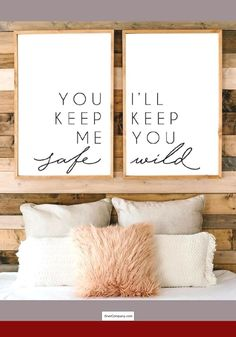 You keep me safe I'll keep you wild. Add a rustic farmhouse style frame and it will be perfect in a farmhouse bedroom! Bedroom sign Bedroom decor Farmhouse sign Quote print Rustic sign rustic decor Home decor Decoration Bedroom, Home Decor Bedroom, Diy Home Decor, Diy Bedroom, Bedroom Furniture, Home Decor Quotes, Bedroom Rustic, Queen Bedroom, Home Decor Signs