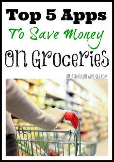 Top 5 Apps To Save Money On Groceries #moneysaveways #couponapps #savemoney Budgeting, Budgeting Tips, #budget