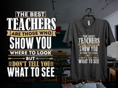 """""""The best teachers are those who show you where to look but don't tell you what to see!"""" Limited Edition Tee for Teachers. Get yours before it selling out! https://represent.com/best-teachers"""