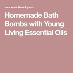Homemade Bath Bombs with Young Living Essential Oils