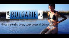 BULGARIE - 2 min VLOG #3 - Roadtrip entre Boue, eau Douce et Salée