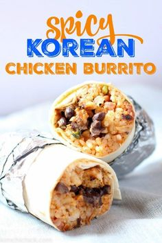 flavor packed spicy Korean chicken burrito at home! Sweet beans, spicy ...
