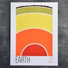 The Earth print is five layers of awesome. This 5-color screenprint depicts five layers of the Earth's structure, from the Inner Core on up to the Surface. #colossal