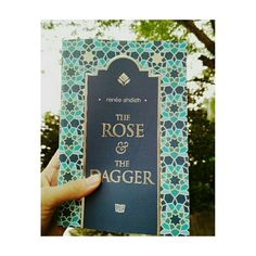The Rose and The Dagger by Renee Ahdieh.
