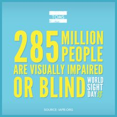 Together we can raise awareness for visual impairment and curable blindness.
