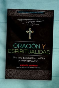 Are you looking for new ways to nourish your personal relationship with Jesus and maintain a constant dialogue of prayer? NEW in the Recursos para el ministerio hispano series, Oración y Espiritualidad by Andrés Arango offers the perfect guide on how to talk to God and love like Jesus.