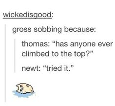 PLeasE stop. Only the TRUE Gladers will understand!!!