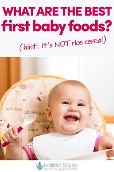 What Are The Best First Baby Foods? - http://holisticsquid.com/the-best-first-baby-foods/