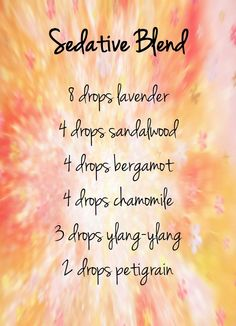 Aromatherapy recipe: essential oils blend - sedative blend :)