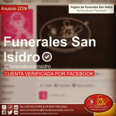 ANUARIO 2016  Este año logramos algo sin precedentes, el equipo de Facebook México verificó nuestra página oficial en esta red social. Cuando visitas la página de Funerales San Isidro tienes la seguridad de estar un lugar seguro y auténtico de un negocio 100% original.