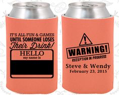 Hello my name is, Custom Favors, Name Tag, Warning Reception in Progress, Its all fun and games until someone loses their drinks, Custom Koozies (580)