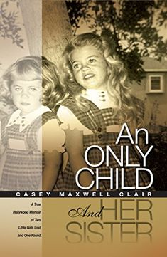 An Only Child and Her Sister: A True Hollywood Memoir of Two Little Girls Lost and One Found Great Books To Read, Good Books, My Books, Book Suggestions, Book Recommendations, Lisa Gardner Books, Little Girl Lost, Reading Rainbow, Thriller Books