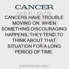 Fact about Cancer: Cancers have trouble moving on. When something... #cancer, #cancerfact, #zodiac. Cancer, Join To Our Site https://www.horozo.com  You will find there Tarot Reading, Personality Test, Horoscope, Zodiac Facts And More. You can also chat with other members and play questions game. Try Now!