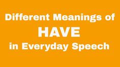 Different Meanings of 'Have' in Everyday Speech
