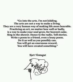 Make your soul grow by Kurt Vonnegut Great Quotes, Quotes To Live By, Me Quotes, Inspirational Quotes, Belief Quotes, Magic Quotes, Passion Quotes, Poetry Quotes, Famous Quotes