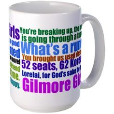 Gilmore Girls Quotes Mug by QuotableTV I am soooo getting this for my dad for Christmas!!