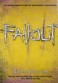 Fallout by Ellen Hopkins (Book 3).  Hunter, Autumn, and Summer--Kristina's children--live in different homes with different guardians and different last names. They share only a predisposition for addiction and a host of troubled feelings toward the mother who barely knows them, a mother who has been riding with crank, for 20 years. As each teen searches for real love and true family, they find themselves pulled toward the one person who links them together--Kristina.