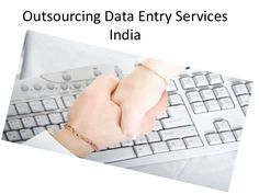 Here give some Reasons to opt for outsourcing data entry services and Why are data entry services available in India at low cost.