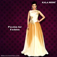 #Passion for #Fashion Shop Now : http://www.kalanidhiindia.com/