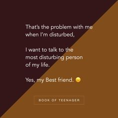 Book Of Teenager ( Self Quotes, Mood Quotes, True Quotes, Funny Quotes, Happy Quotes, Liking Someone Quotes, Besties Quotes, Best Friend Quotes, Anniversary Quotes