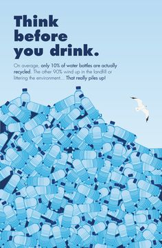 Think before you drink. Plastic trash pollution into the ocean. Save Planet Earth, Save Our Earth, Our Planet, Save The Planet, Environmental Posters, Environmental Science, Ocean Pollution, Plastic Pollution, Water Pollution Poster
