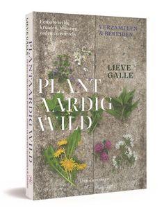 Plantaardig wild, Lieve Galle   9789056158026   Boeken   bol.com