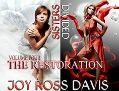 Sisters Divided - Volume 4 - The Restoration by Joy Ross Davis, http://www.amazon.com/dp/B00QKSK3A8/ref=cm_sw_r_pi_dp_B6pGub1MSQNWP