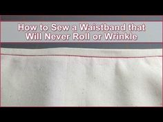 How to Sew a Waistband that Will Never Roll or Wrinkle