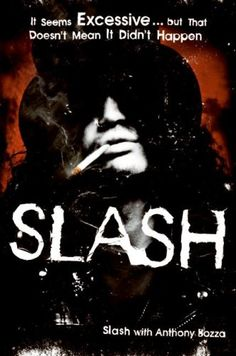 Slash / Slash ~ The memoir from the legendary Guns N Roses guitarist reveals, with raw-edged candor, his life and times. As raucous and edgy as his music, this book sets the record straight and tells the real story as only Slash can. Photos throughout.