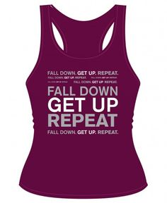 Fall Down, Get Up, Repeat This great racerback women's cut tank top says you are not afraid to do what it takes. The inspiration for this shirt came from a Burpee WOD…Fall down, Get up, Repeat…over and over. Crossfit Baby, Crossfit Humor, Crossfit Gear, Crossfit Women, Wod Gear, Physical Fitness, Yoga Fitness, Fitness Tips, I Need Motivation