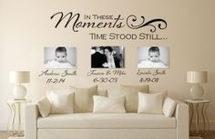 In These Moments Time Stood Still- Custom Wall Decal by Amanda's Designer Decals! Wall Decals, Wall Stickers, Custom Monograms and more!