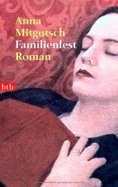 Familienfest: Roman von Anna Mitgutsch http://www.amazon.de/dp/3442733499/ref=cm_sw_r_pi_dp_MtHtvb16QTF7H